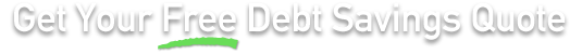 Get Your Free Debt Savings Quote